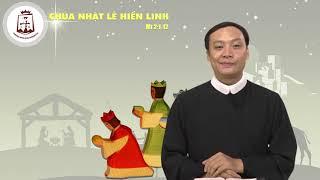 Chúa Nhật Lễ Chúa Hiển Linh (Mt 2,1-12) - Lm Giuse Nguyễn Duy Thịnh CSsR 06/01/2019