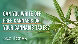 Can You Write Off Free Cannabis on your cannabis taxes?
