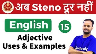 9:00 AM - SSC Steno 2018 | English by Sanjeev Sir | Adjective  Uses & Examples