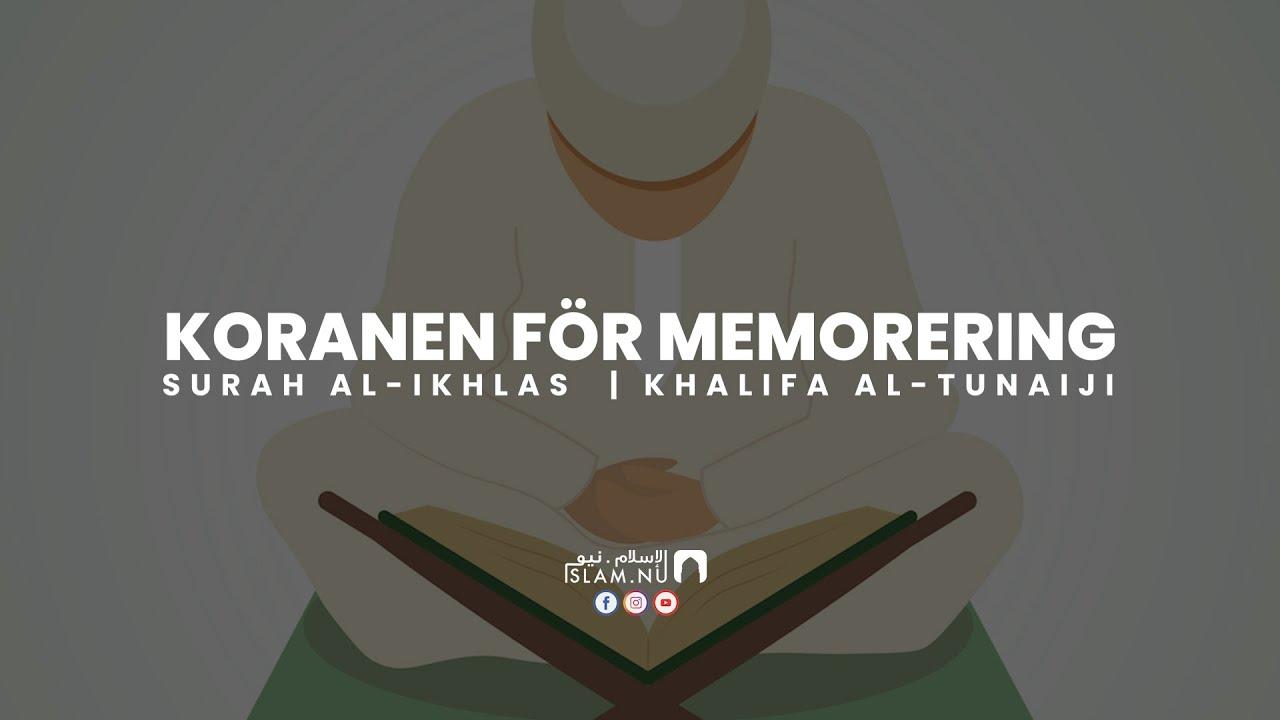 Koranen för memorering - Surah Al-Ikhlas [Khalifa Al-Tunaiji]