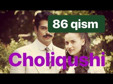 86 Choliqushi uzbek tilida HD 86 qism (turk seriali)