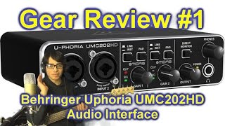 Gear Review #1 - Behringer UMC202HD Audio Interface (By Axel Fuentes)
