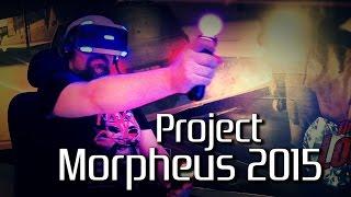 Project Morpheus 2015