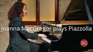Joanna MacGregor plays Piazzolla