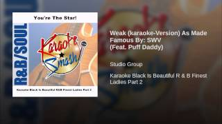 Weak (karaoke-Version) As Made Famous By: SWV (Feat. Puff Daddy)