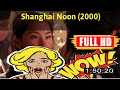[ [R3VI3W VLOG] ] No.77 @Shanghai Noon (2000) #The162dfgbe