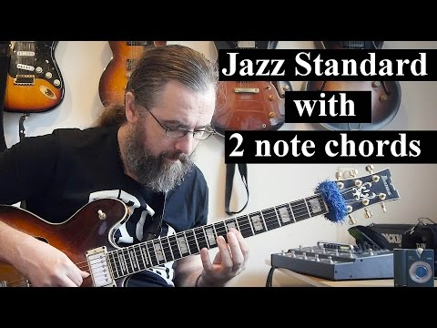 Playing A Jazz Standard with 2 note Chords