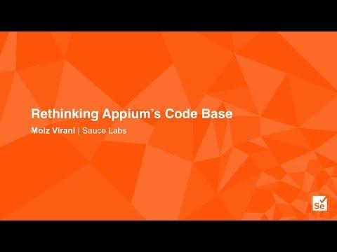 Rethinking Appium's Code Base - Moiz Virani – Software Engineer, Sauce Labs