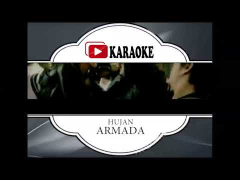 Lagu Karaoke ARMADA BAND - HUJAN (POP INDONESIA) | Official Karaoke Musik Video