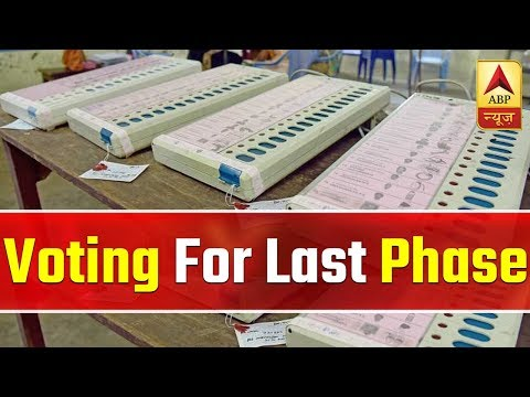 Lok Sabha Elections 2019: Voting For Last Phase On May 19 | ABP News