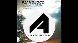 PIANOLOCO (org mix) - Federico Kay