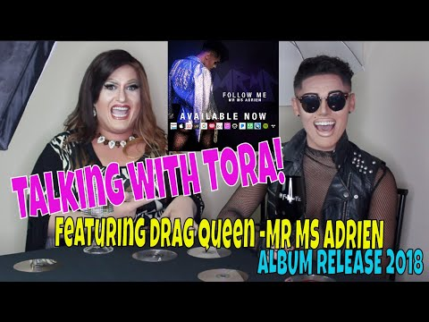 Talking with Tora, Drag Queen Interview with MR MS ADRIEN EP Release