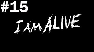 """I am Alive - Gameplay Walkthrough - Part 15 - """"Trying to return from Mall"""""""