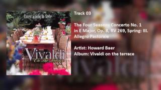 Howard Baer - The Four Seasons Concerto No.1 in E Major,Op.8, RV 269,Spring: III. Allegro Pastorale