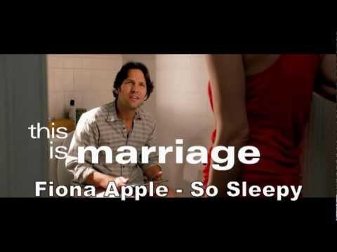 So Sleepy ,  Keep it Down - This is 40 - Fiona Apple