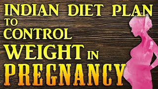 Diet plan to control weight gain in pregnancy | Weight loss in pregnancy