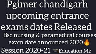 Pgimer chandigarh upcoming entrance exams dates - Bsc nursing & paramedical exam date 2020-21 🔥