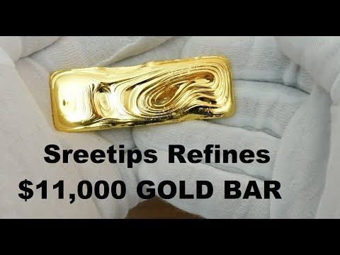 Sreetips Refines $11,000 Gold Bar