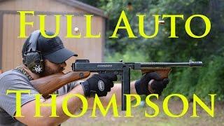 Thompson Submachine Gun: FULL AUTO (Tommy Gun)
