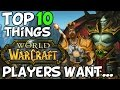 Top 10 Things WoW Players Want In World Of Warcraft mp3