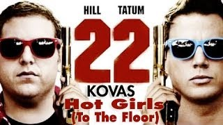 "22 Jump Street ""Hot Girls (To The Floor)"" by @KOVAS - IAmKOVAS.com"