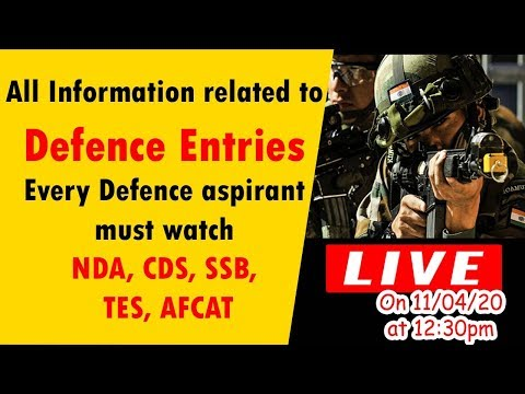 All Information Related To  Defence Entries    NDA, CDS, SSB,  TES, AFCAT, INET, NAVY TECH.....