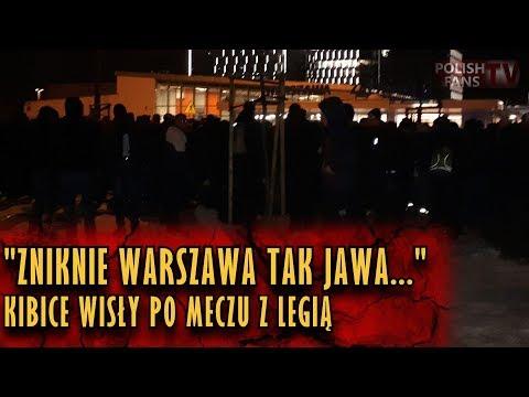 """""""ZNIKNIE WARSZAWA TAK JAWA..."""" - kibice Wisły po meczu z Legią (18.03.2018 r.)"""