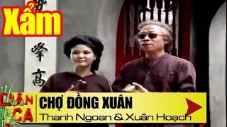Hát Xẩm Chợ Đồng Xuân | NSƯT Thanh Ngoan & NSND Xuân Hoạch