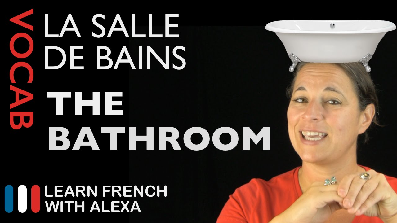 What Is Bath In French bathroom vocabulary in french (basic french vocabulary from learn french  with alexa)
