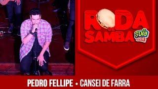 Cansei de Farra - Pedro Fellipe part. Dilsinho (Roda de Samba FM O Dia)