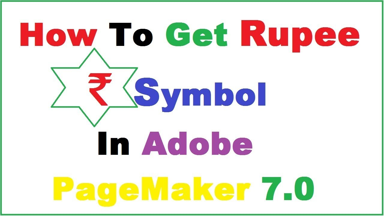 How to add indian rupee symbol in Adobe Pagemaker 7 0