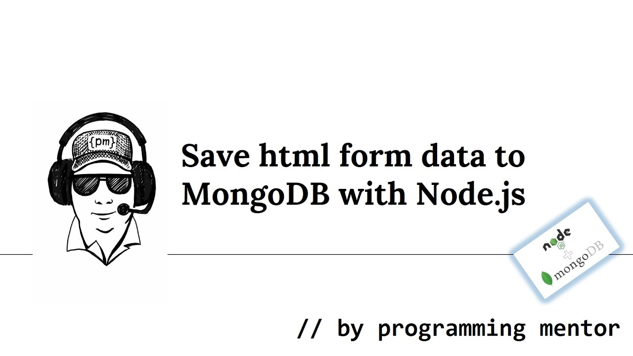 How to save form data to MongoDB with Node js [Updated version in  description]