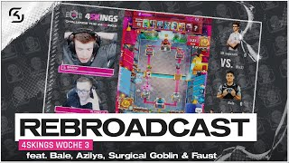 WOCHE 3: 4SKINGS REBROADCAST | feat. Bale, Azilys, SurgicalGobli