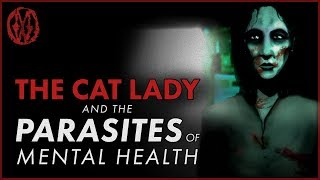 �������� ���� The Cat Lady and the Parasites of Mental Health | Monsters of the Week ������
