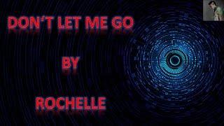 Rochelle - Don't let me go - Lyrics