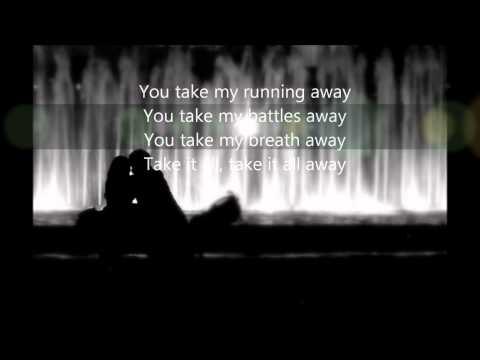 You take my troubles away (lyrics)