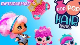 Metamorfoza laleczki Pop Pop Hair Surprise  DIY • Toys Land