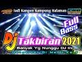 DJ TAKBIRAN FULL BASS VERSION  Dj Takbir Terbaru 2021
