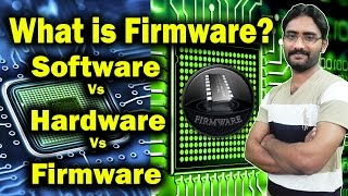 What is Firmware? | What is the Difference Between Software Hardware and Firmware