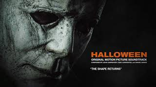 John Carpenter - The Shape Returns (Official 2018 Halloween Soundtrack Audio)