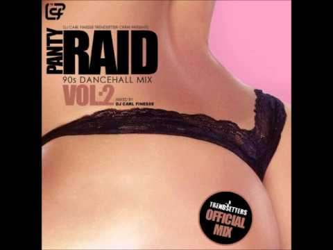 DJ Carl Finesse Presents Panty Raid Vol 2 (90's Dancehall Mix)