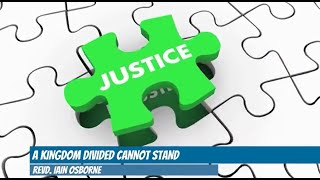 A Kingdom Divided Cannot Stand | Revd. Iain Osborne