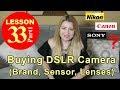 Lesson 33.1 - Buying DSLR Camera (Brand, Sensor, Lenses)