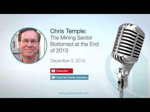 Chris Temple: The Mining Sector Bottomed at the End of 2013