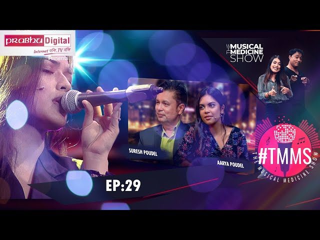 #TMMS The Musical Medicine Show   EPI 29   Suresh Poudel and Aarya Poudel