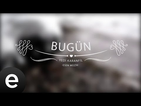 Bugün - Yedi Karanfil (Seven Cloves) - Official Audio
