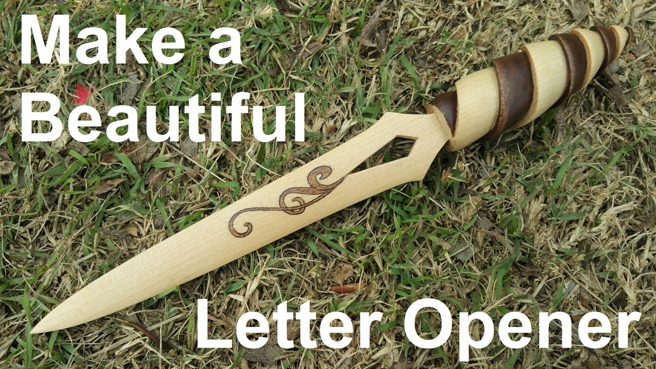 Make A Simple Yet Beautiful Letter Opener   YouTube