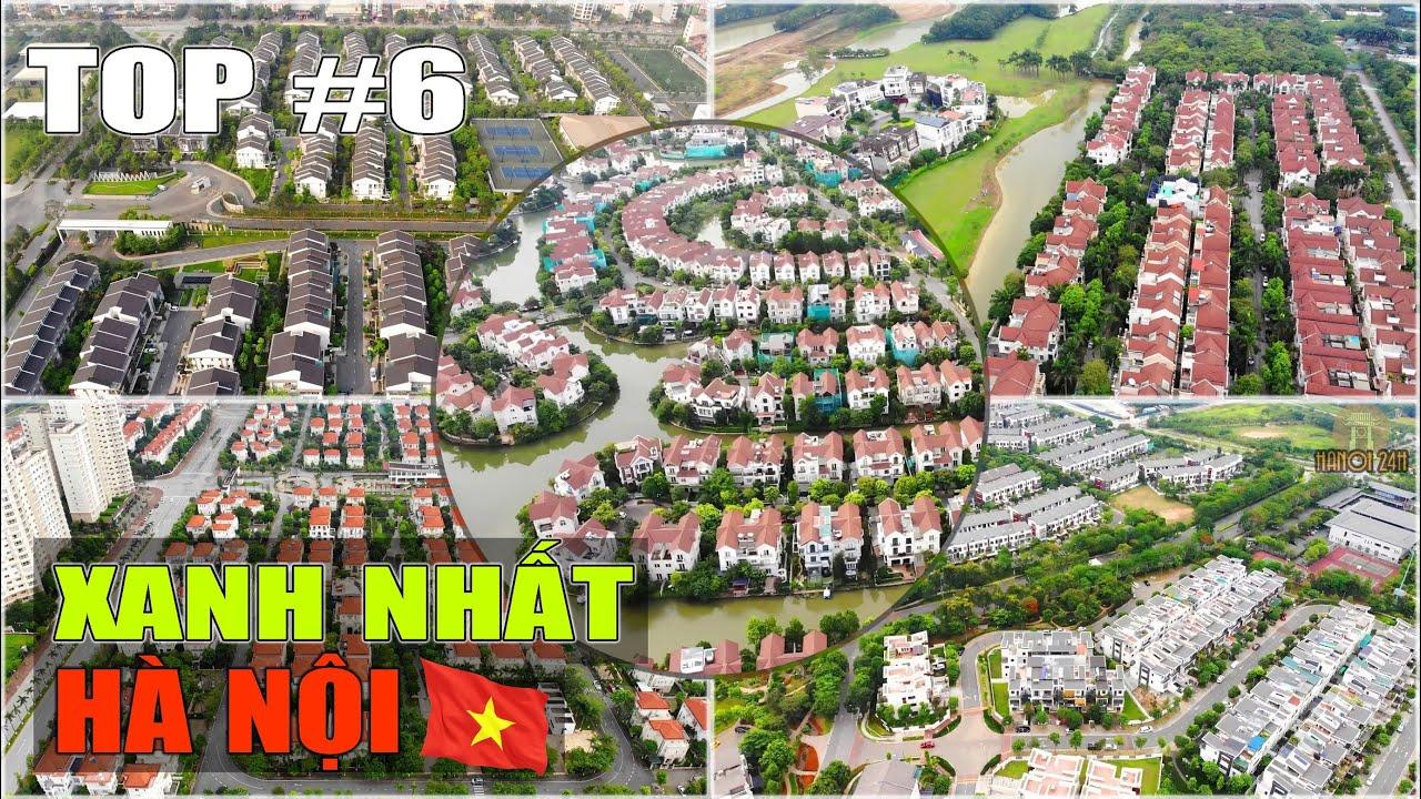 6 Khu đô thị xanh đáng sống nhất Hà Nội