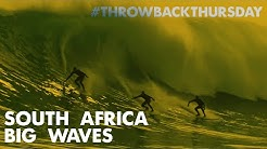 SOUTH AFRICA BIG WAVES - #ThrowbackThursday