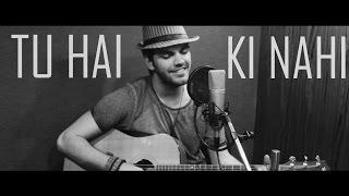 Tu Hai Ki Nahi - Roy | Cover by Avish Sharma